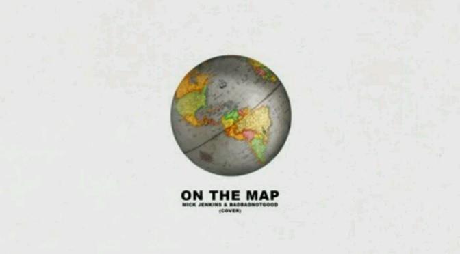 """Mick Jenkins Feat. BADBADNOTGOOD """"On the Map"""""""