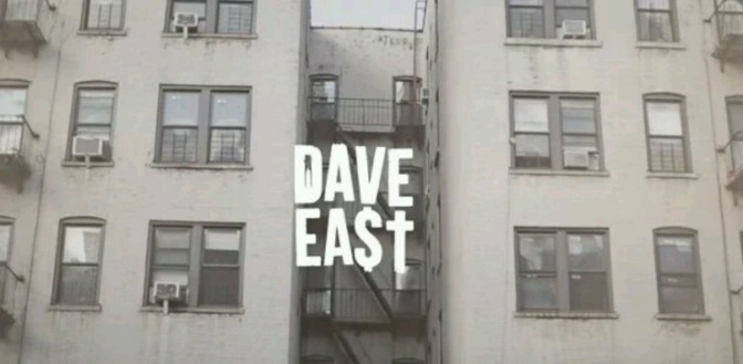 """(Video) Dave East """"Real Friends"""" & """"Who Would've Thought"""""""