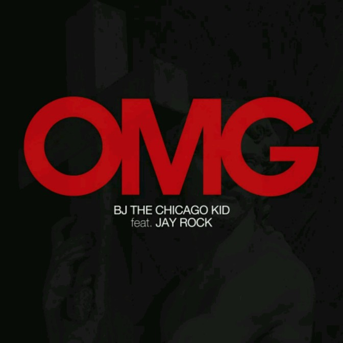 "BJ The Chicago Kid Feat. Jay Rock ""OMG"""