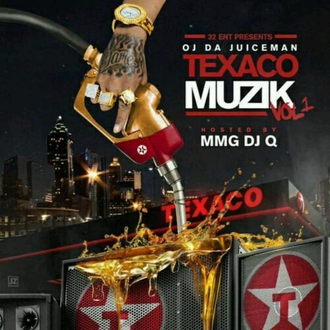 "(Mixtape) OJ Da Juiceman ""Texaco Muzik"""