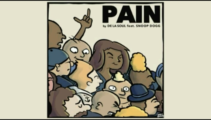 "De La Soul Feat. Snoop Dogg ""Pain"""