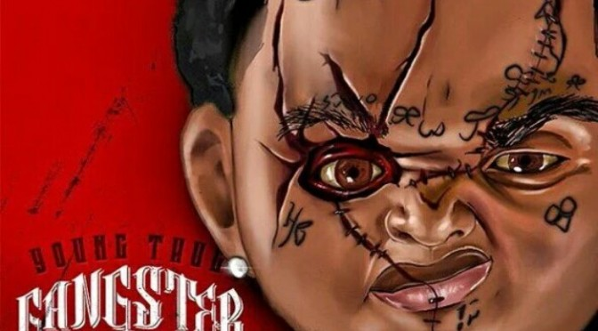 """Young Thug """"Gangster Sh*t"""""""