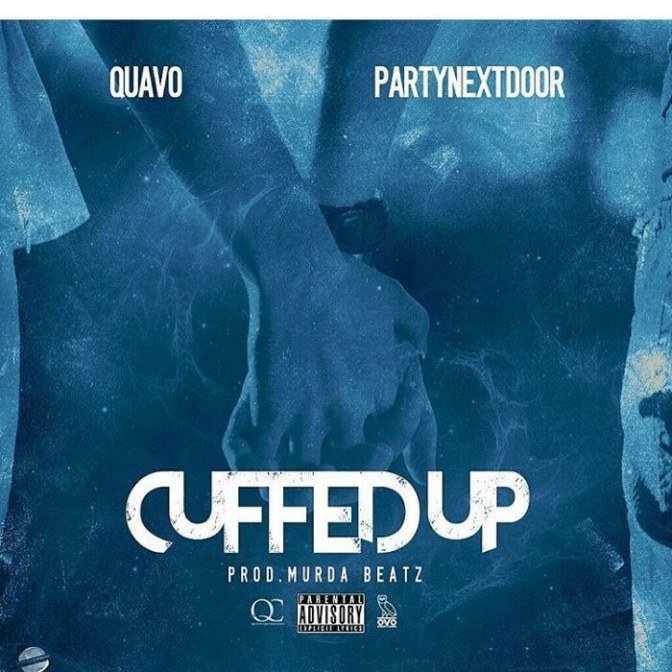 "Quavo Feat. PartyNextDoor ""Cuffed Up"""