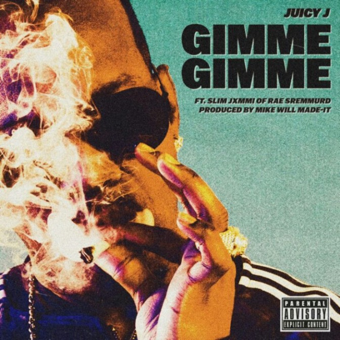 """Juicy J Feat. Slim Jxmmi """"Gimme Gimme"""" (Prod. By Mike WiLL Made It)"""