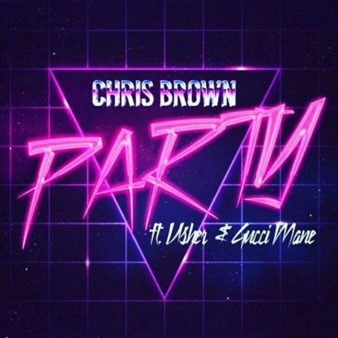 "(Artwork) Chris Brown Feat. Usher & Gucci Mane ""Party"""