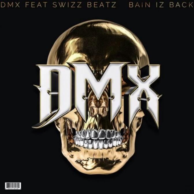 """DMX Feat. Swizz Beatz """"Bain Iz Back"""""""