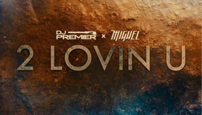 """Miguel """"2 LOVIN U"""" (Prod. By DJ Premier)"""