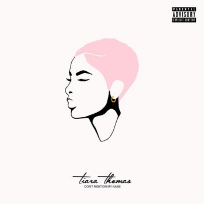 "(Stream) Tiara Thomas ""Don't Mention My Name"" [EP]"