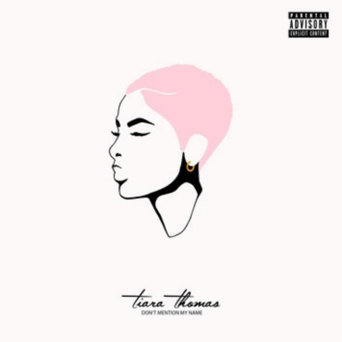 """(Stream) Tiara Thomas """"Don't Mention My Name"""" [EP]"""