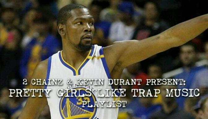 "2 Chainz & Kevin Durant Present: ""Pretty Girls Like Trap Music"" Playlist"