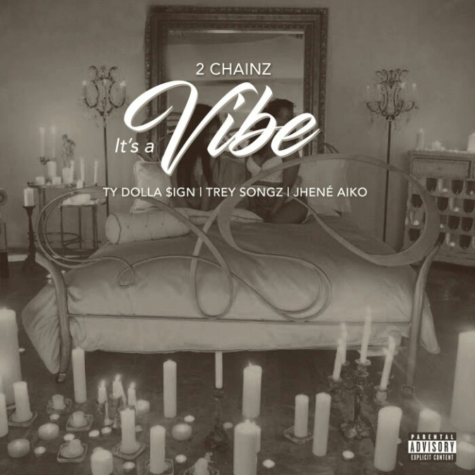 """2 Chainz Feat. Ty Dolla $ign, Trey Songz & Jhene Aiko """"It's A Vibe"""""""