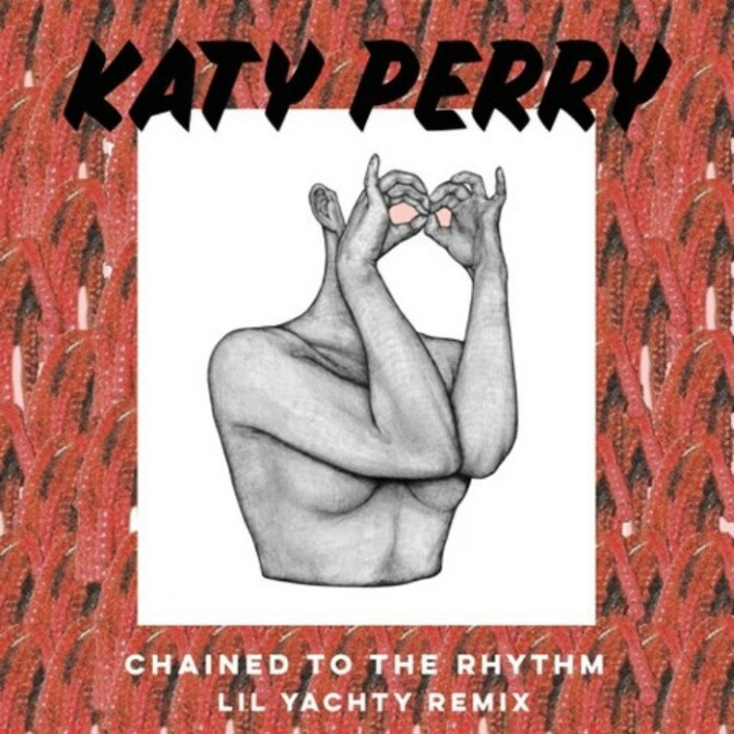 """Katy Perry Feat. Lil Yachty """"Chained To The Rhythm (Remix)"""""""