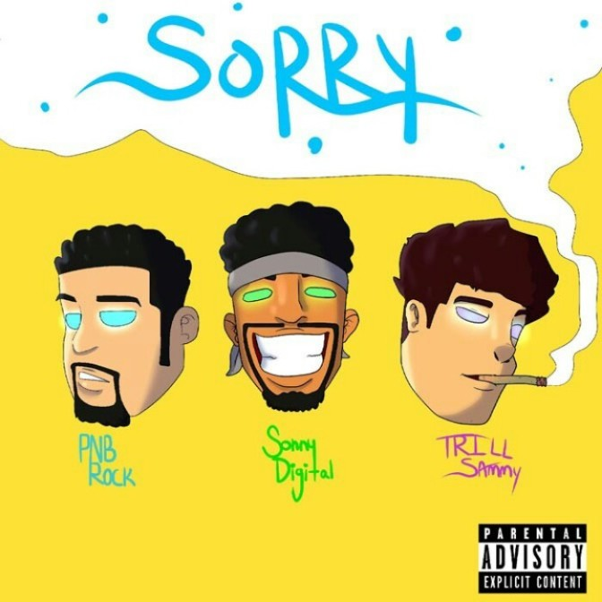 "Trill Sammy Feat. PnB Rock & Sonny Digital ""Sorry"" (Prod. By Young Chop)"