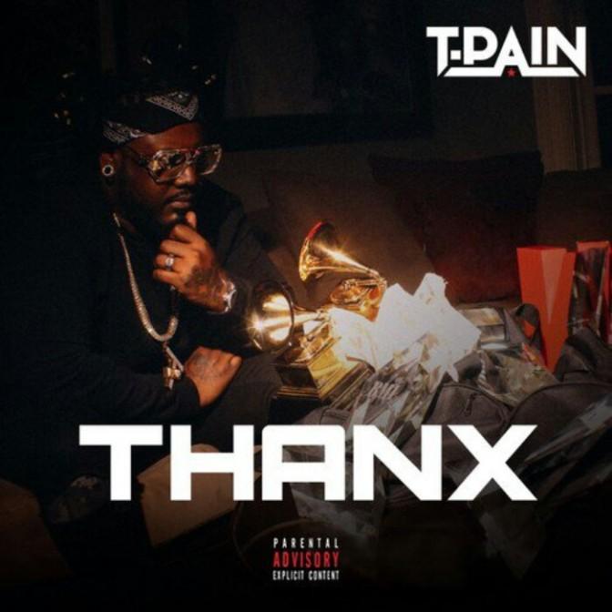 """T-Pain """"THANX"""""""