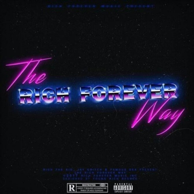 "(Mixtape) Rich The Kid ""The Rich Forever Way"""