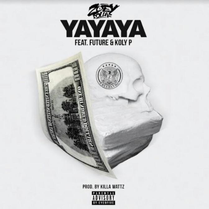 """Zoey Dollaz Feat. Future & Koly P """"Ya Ya Ya"""""""
