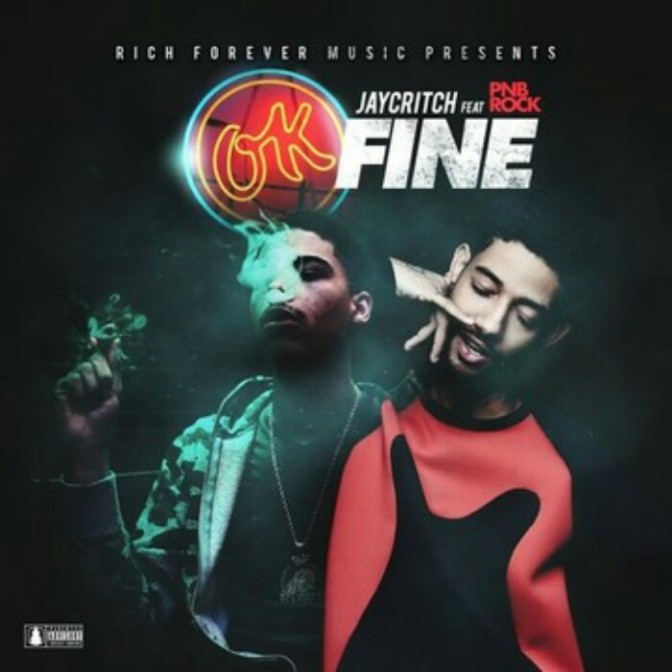 "Jay Critch Feat. PnB Rock ""OK Fine"""