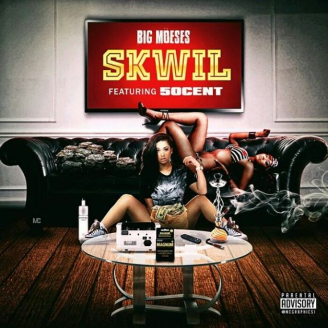 "Big Moeses Feat. 50 Cent ""Skwil"""