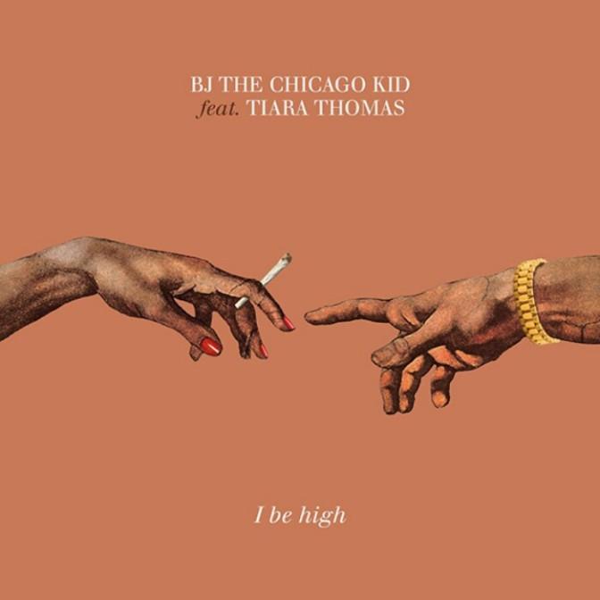 """BJ the Chicago Kid Feat. Tiara Thomas """"I Be High"""""""