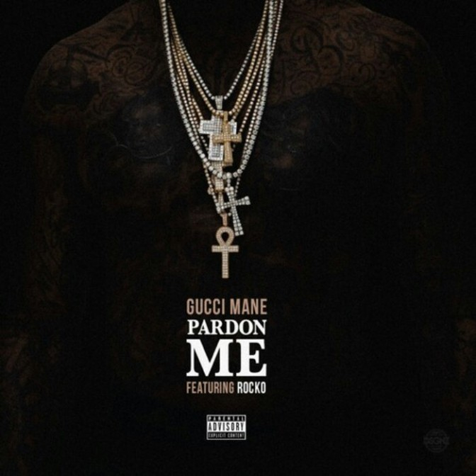 "Gucci Mane Feat. Rocko ""Pardon Me"""