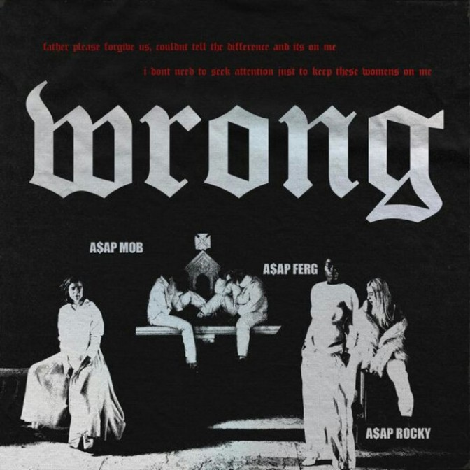"A$AP Mob Feat. A$AP Rocky & A$AP Ferg ""Wrong"""