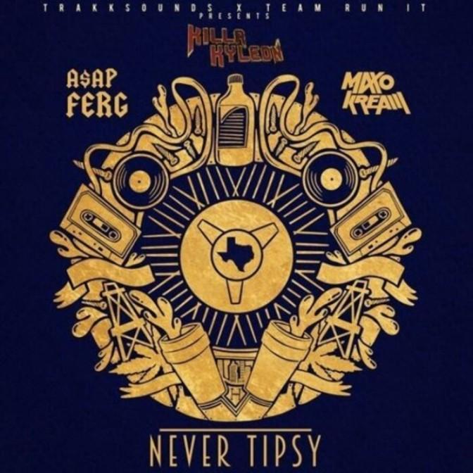 """Killa Kyleon Feat. A$AP Ferg & Maxo Kream """"Never Tipsy"""""""