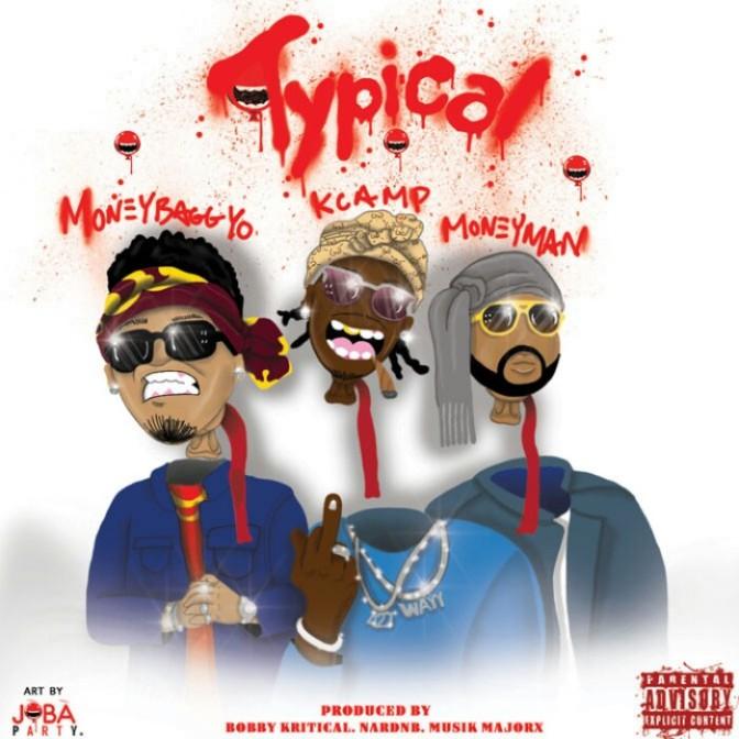 "K Camp Feat. MoneyBagg Yo & Money Man ""Typical"""