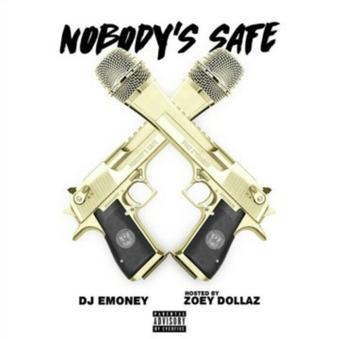 "(Mixtape) Zoey Dollaz ""Nobody's Safe"""