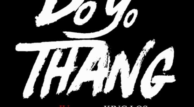 "Ju Feat. King Los ""Do Yo Thang"""