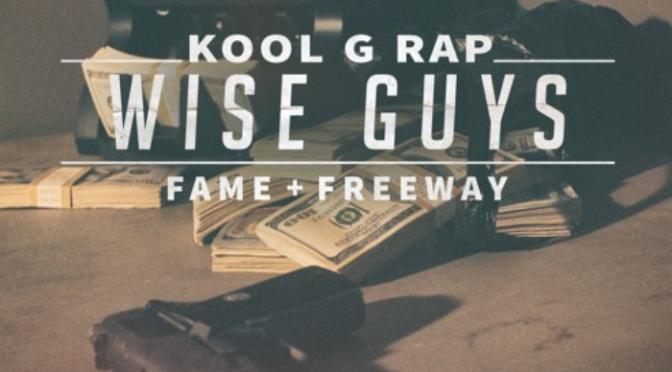 "Kool G Rap Feat. Freeway & Fame ""Wise Guys"""