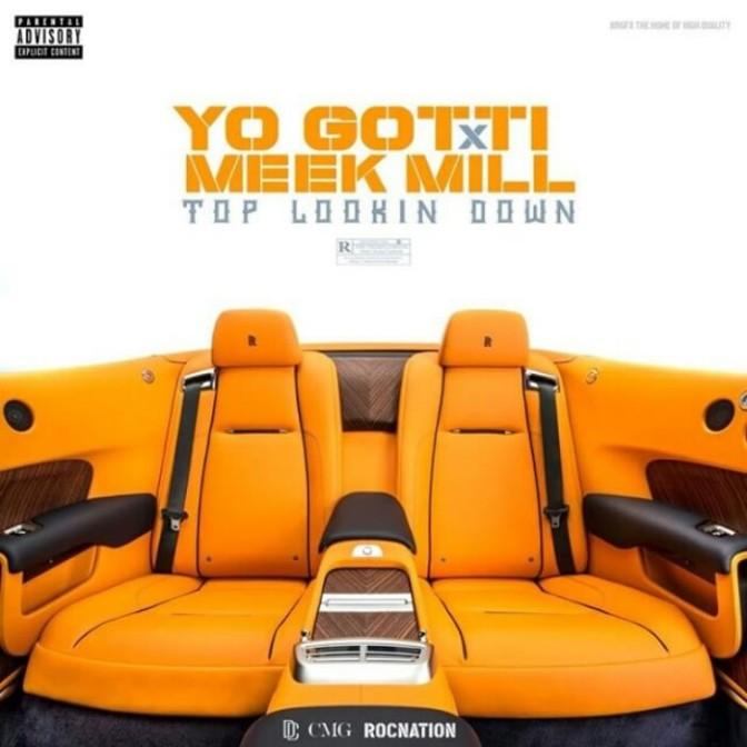 """Yo Gotti Feat. Meek Mill """"Top Looking Down"""""""