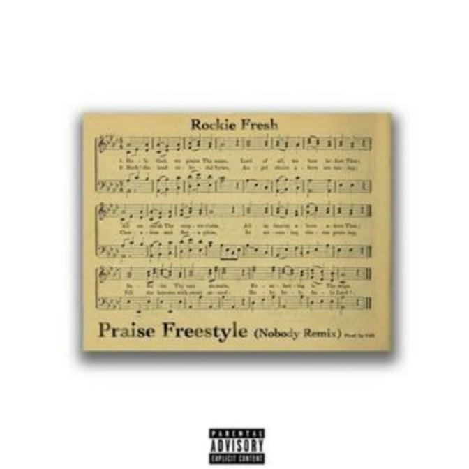 "Rockie Fresh ""Praise Freestyle (Nobody Remix)"""