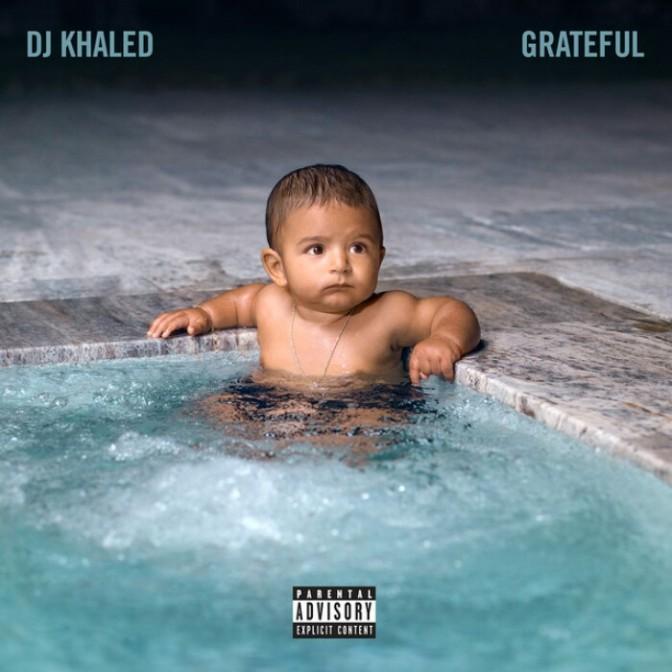"(Stream) DJ Khaled ""Grateful"" [LP]"