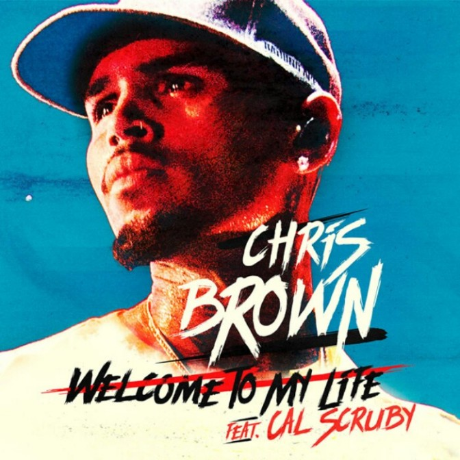 "Chris Brown Feat. Cal Scruby ""Welcome to My Life"""