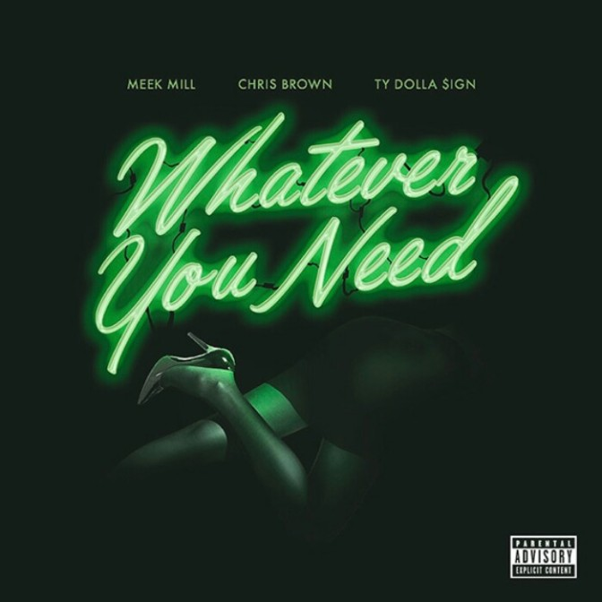 "Meek Mill Feat. Chris Brown & Ty Dolla $ign ""Whatever You Need"""