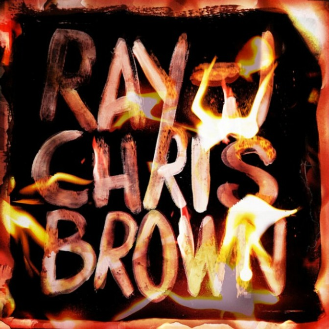 "(Mixtape) Chris Brown & Ray J ""Burn My Name"""