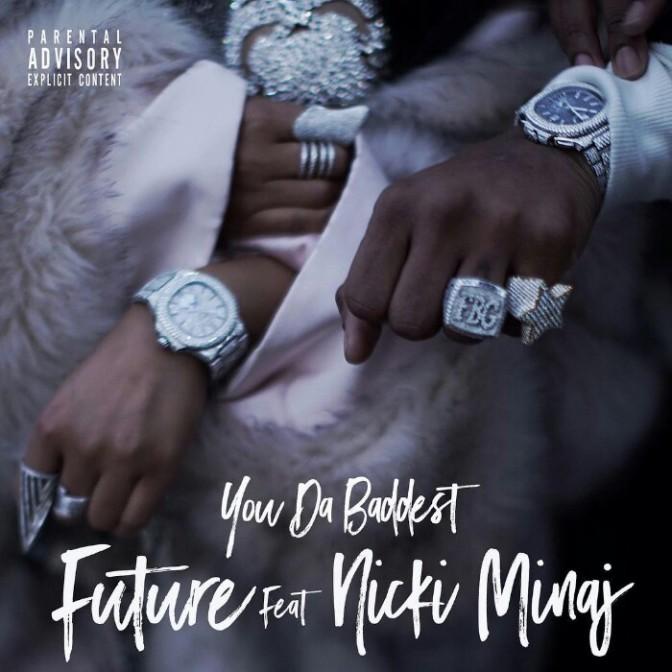 """(Artwork) Future Feat. Nicki Minaj """"You Da Baddest"""""""