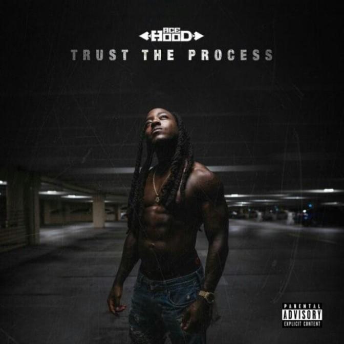 "(Mixtape) Ace Hood ""Trust The Process"""