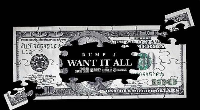 "Bump J ""I Want It All"""