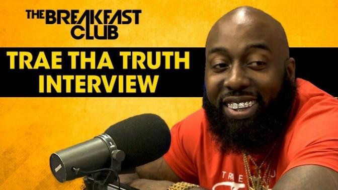 Trae Tha Truth On The Breakfast Club