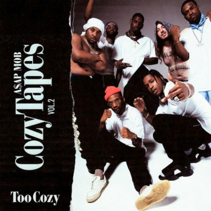 """(Stream) A$AP Mob """"Cozy Tapes, Vol. 2: Too Cozy"""" [LP]"""