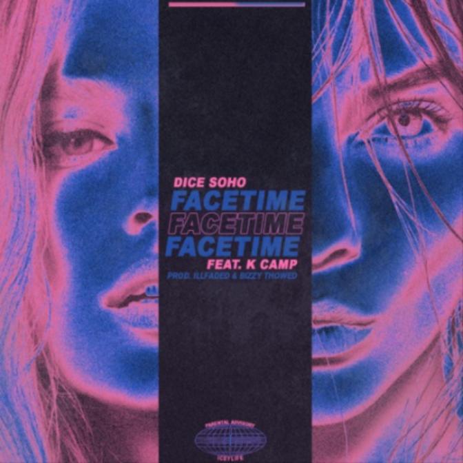 "Dice Soho Feat. K Camp ""Facetime"""