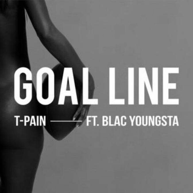 "T-Pain Feat. Blac Youngsta ""Goal Line"""