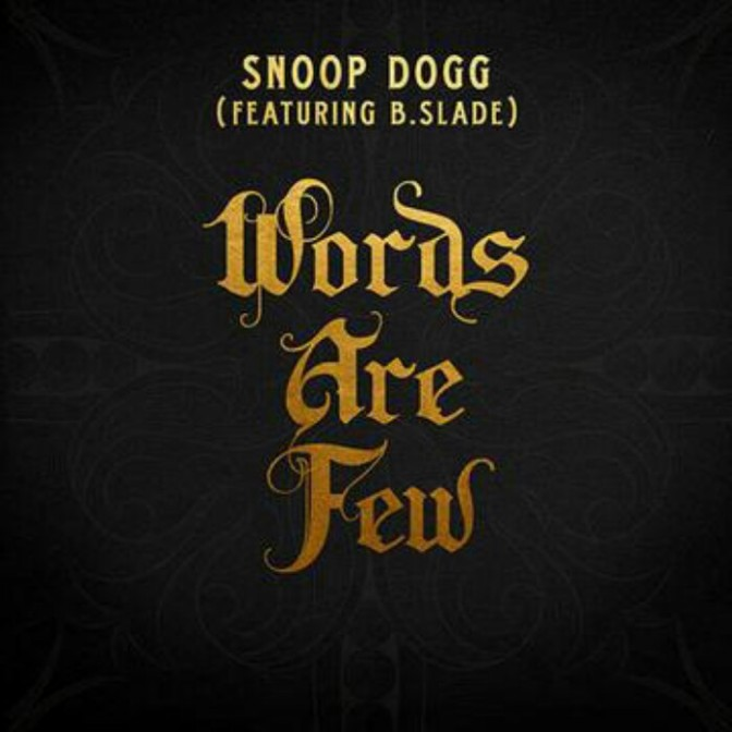 "Snoop Dogg Feat. B. Slade ""Words Are Few"""