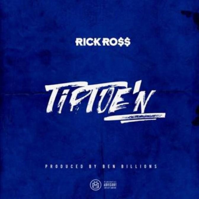 """Rick Ross """"TipToe'N"""""""