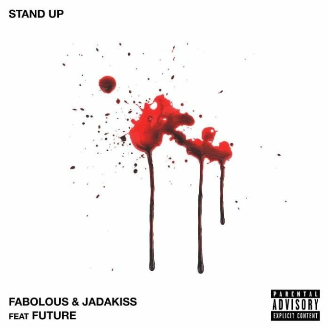 "Fabolous & Jadakiss Feat. Future ""Stand Up"""
