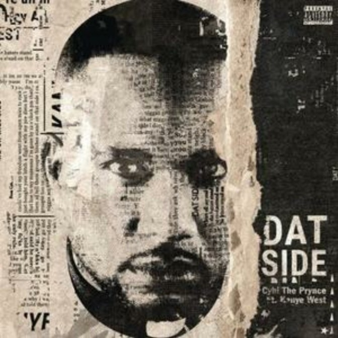"""CyHi The Prynce Feat. Kanye West """"Dat Side"""""""