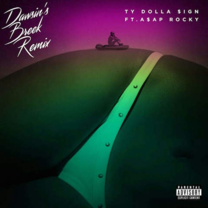 "Ty Dolla $ign Feat. A$AP Rocky ""Dawson's Breek (Remix)"""
