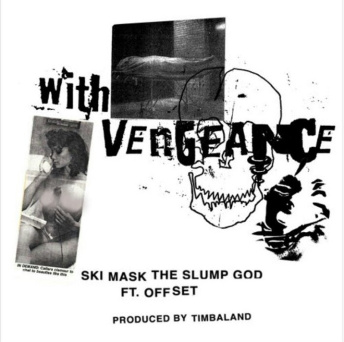 "Ski Mask The Slump God Feat. Offset ""With Vengeance"""