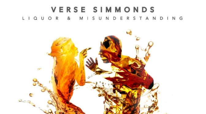 "Verse Simmonds ""Liquor & Misunderstanding"""